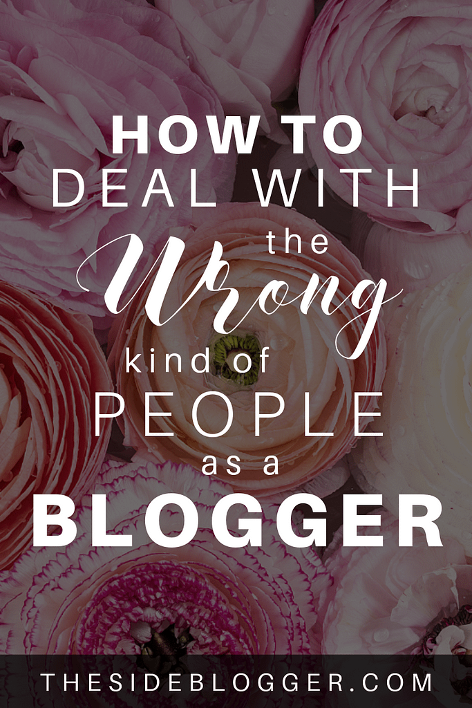 How to deal with the wrong kind of people as a blogger | The Side Blogger