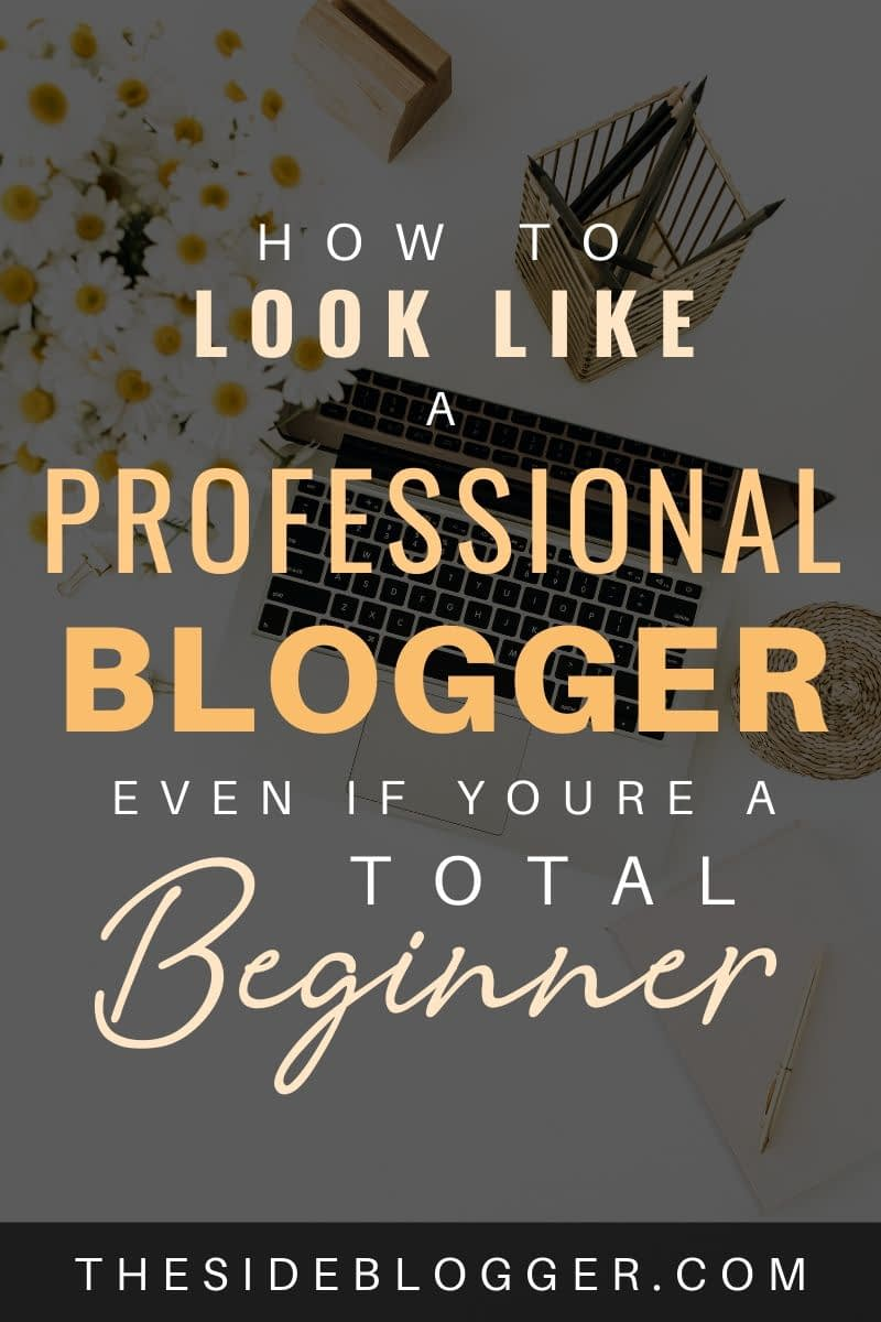 How to look like a pro blogger even when you're brand new.