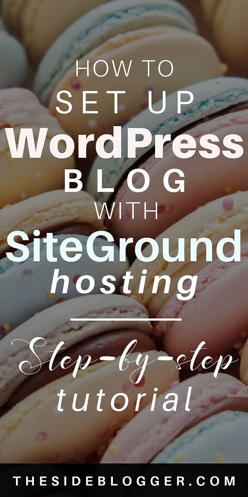 A step by step tutorial for how to set up a self-hosted WordPress blog or website with SiteGround hosting. #wordpress #wordpresstips #siteground #wordpresssetup #blogging #blogger #bloggingforbeginners #bloggingtips #bloggingtipsforbeginners