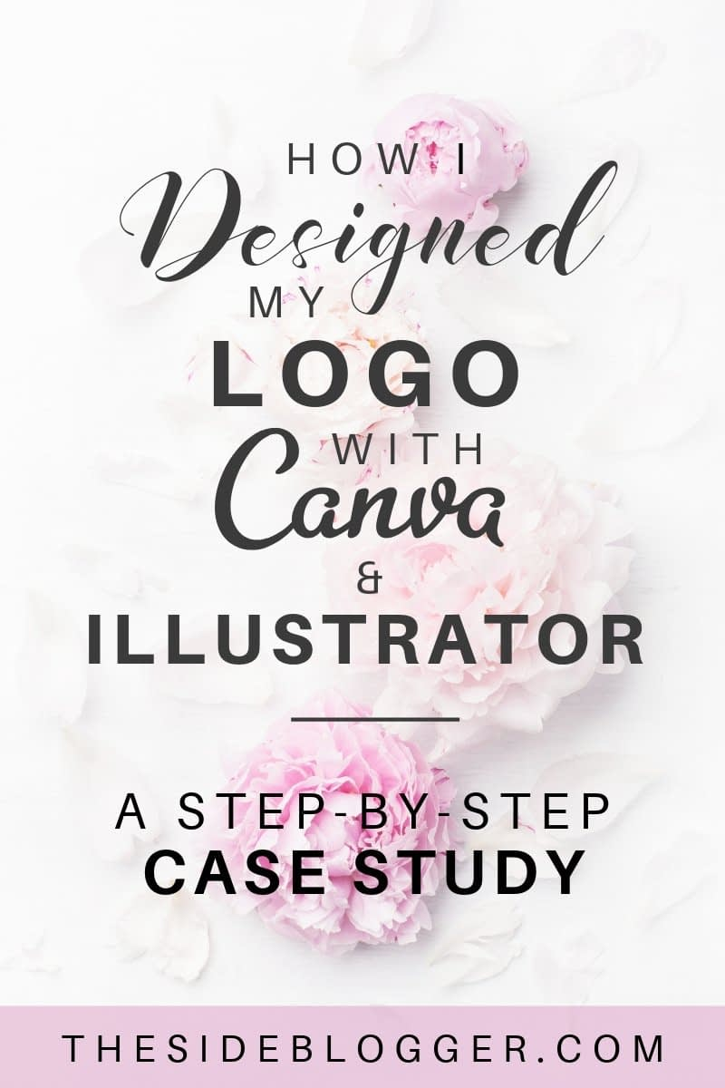 How I designed my logo with Canva and Adobe Illustrator - a step-by-step case study   The Side Blogger #logodesign #blogger #blogging #design #designtips #adobeillustrator #canva #illustrator #logo