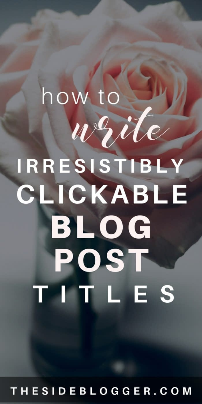 Everything you need to know about writing epic blog post titles that people cannot help but click on and read through. - The Side Blogger #blogger #blogging #blogwriting #blog #bloggingtips