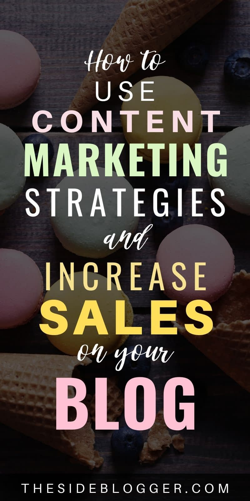 How to use content marketing strategies to increase sales.