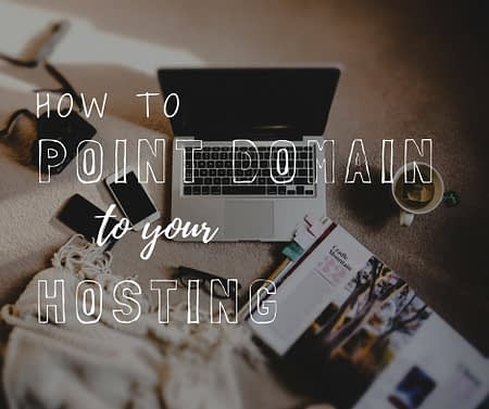 A step-by-step tutorial for how to point your domain to your hosting company | Blog to Biz