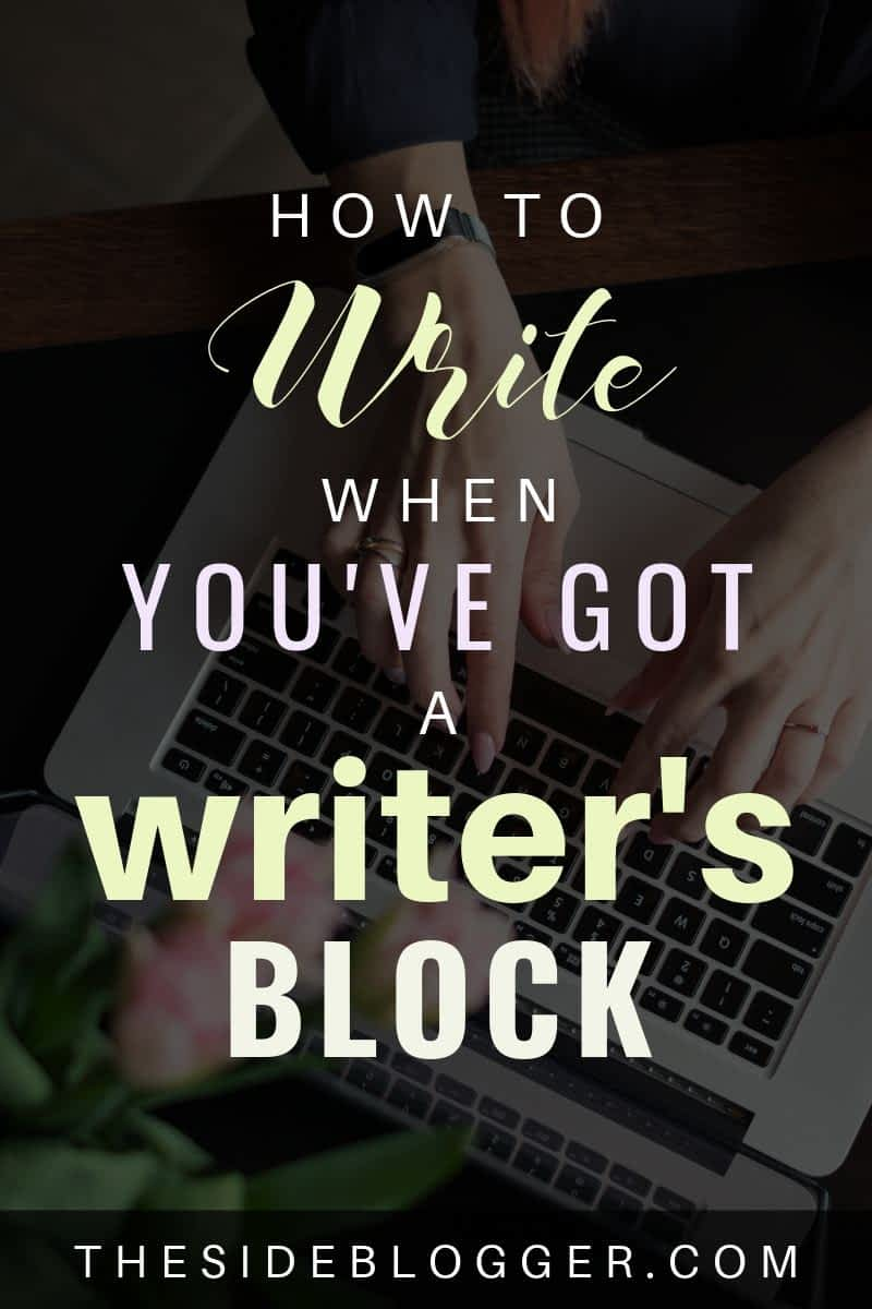 How to get over writer's block and write no matter what.