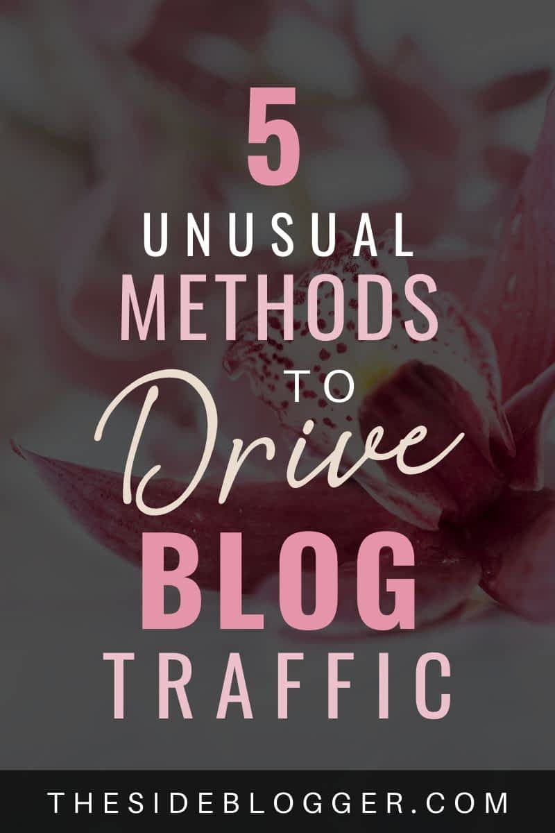 5 unusual methods to drive more traffic to your blog.