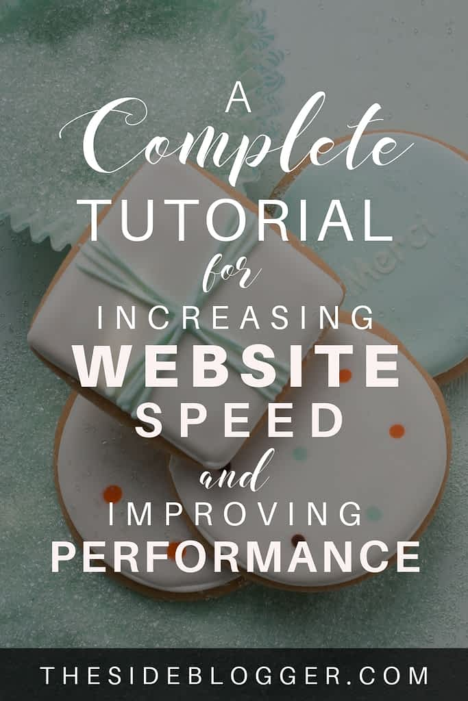 A complete guide to improving and enhancing your WordPress website and blog's speed and performance. - The Side Blogger #wordpress #wordpresstips #blog #blogger #blogging