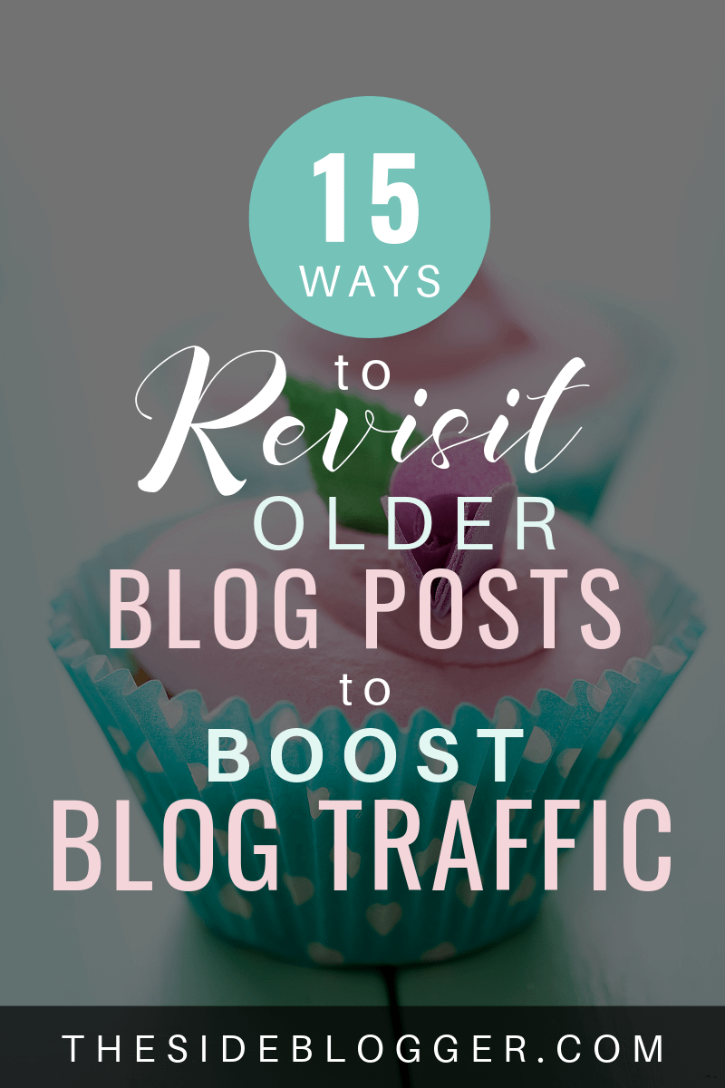 15 Smart Tips on How to revisit Old Blog Posts to Boost Blog Traffic