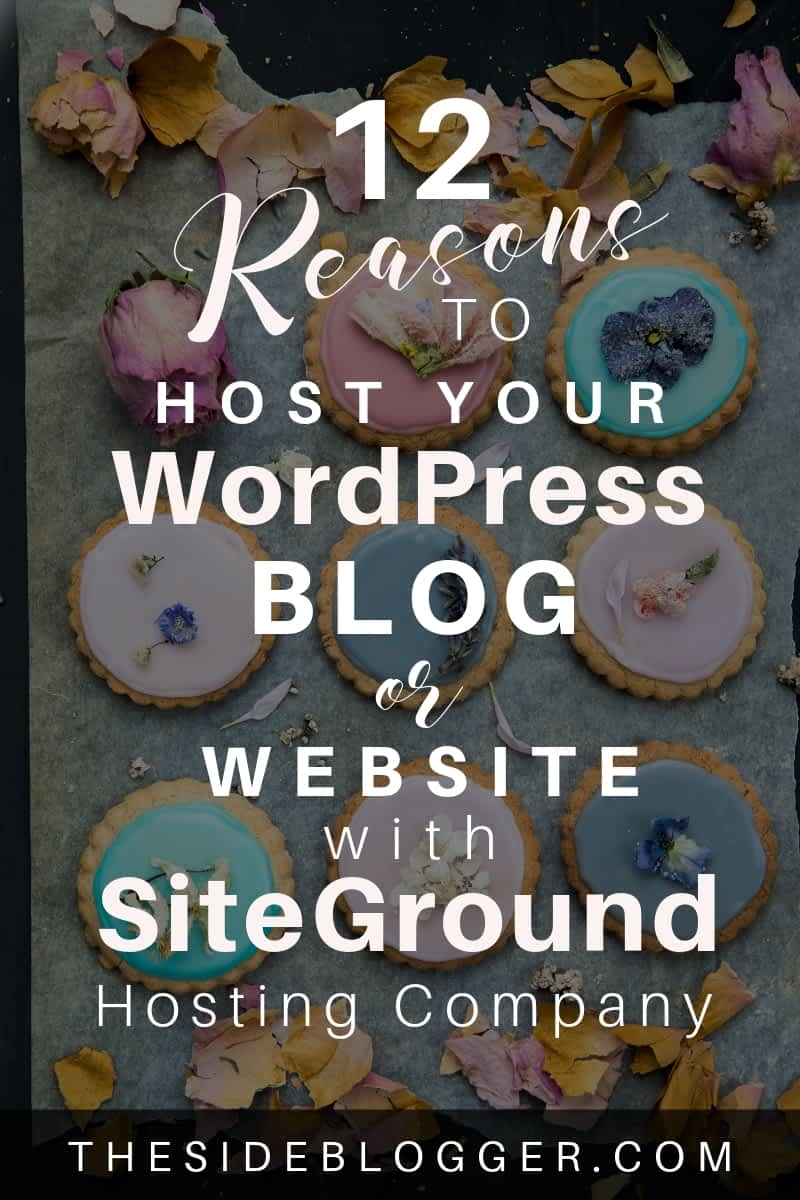 12 reasons why you should choose Siteground as your WordPress blog or website hosting company. - The Side Blogger #wordpress #wordpresshosting #bloghosting #blog #blogging #blogger #bloggingtips #wordpresstips