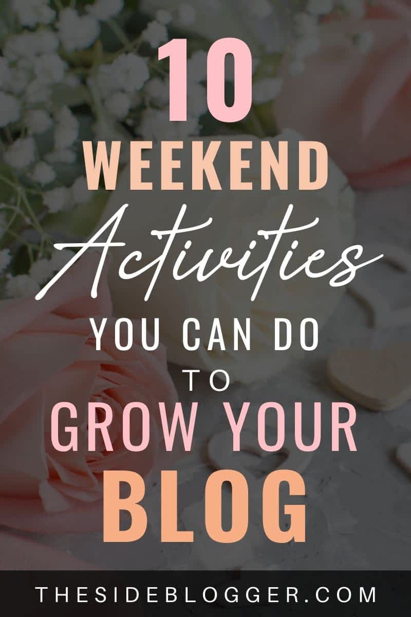 Weekend activities to grow your blog.