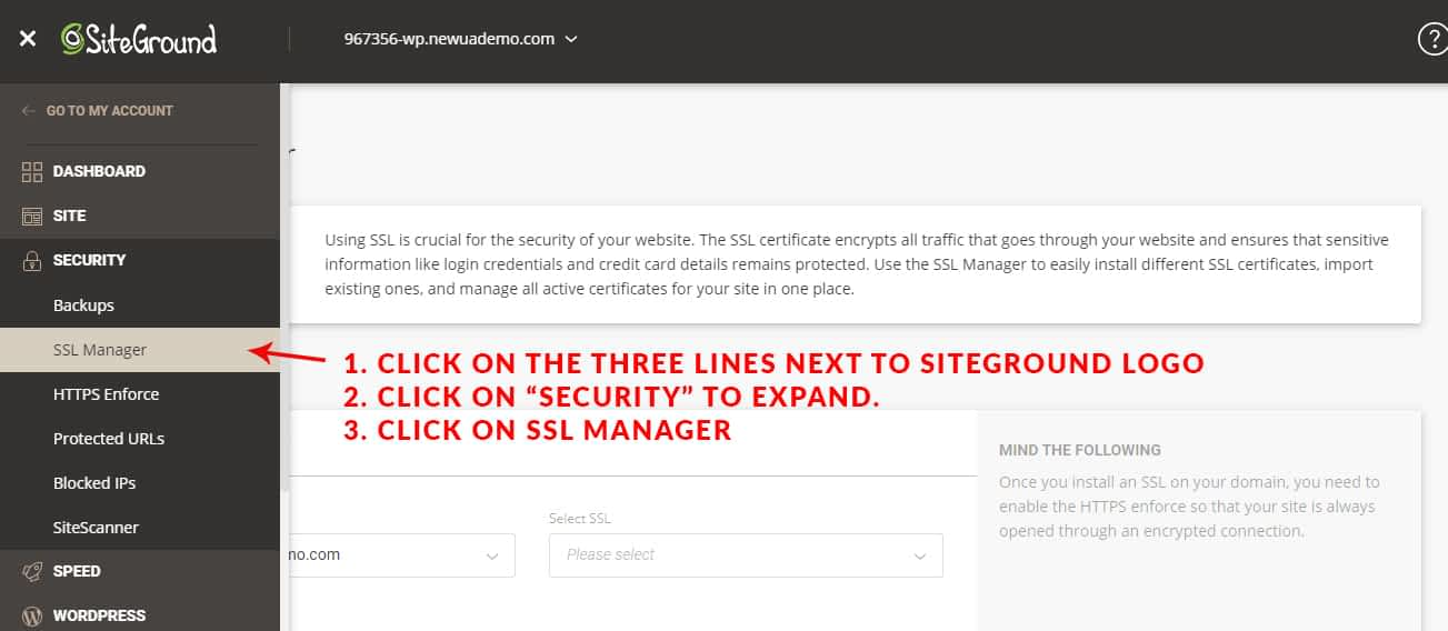 """When you're in """"Site Tools"""", click the three lines next to the SiteGround logo on top-left, then, from the options shows to you, click on """"Security"""" to expand. Then click on """"SSL Manager""""."""