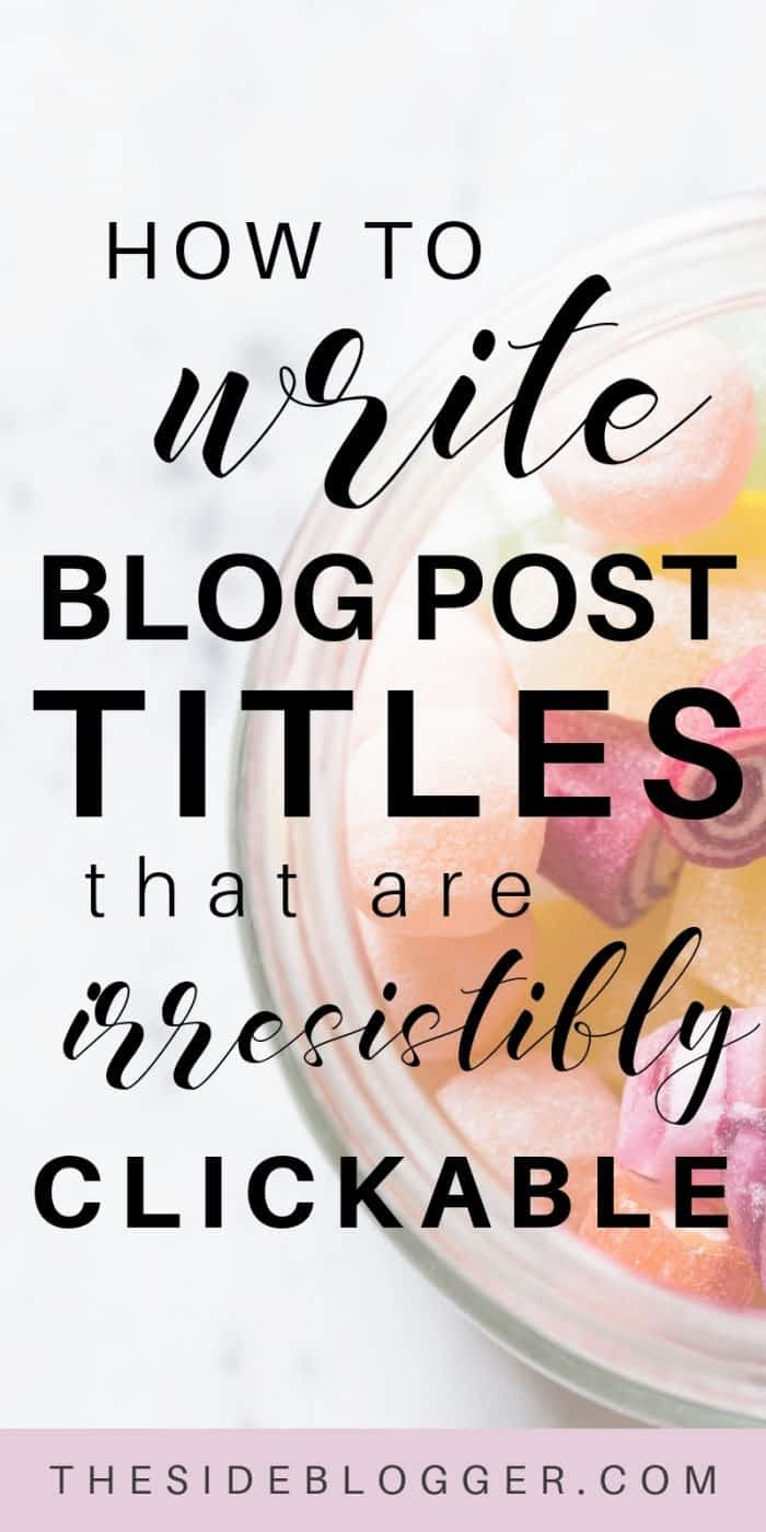 How to write epic blog post titles that your potential readers cannot help but click and share like crazy | The Side Blogger #blogging #writing #bloggingtips #beginnerblogger #blogtips