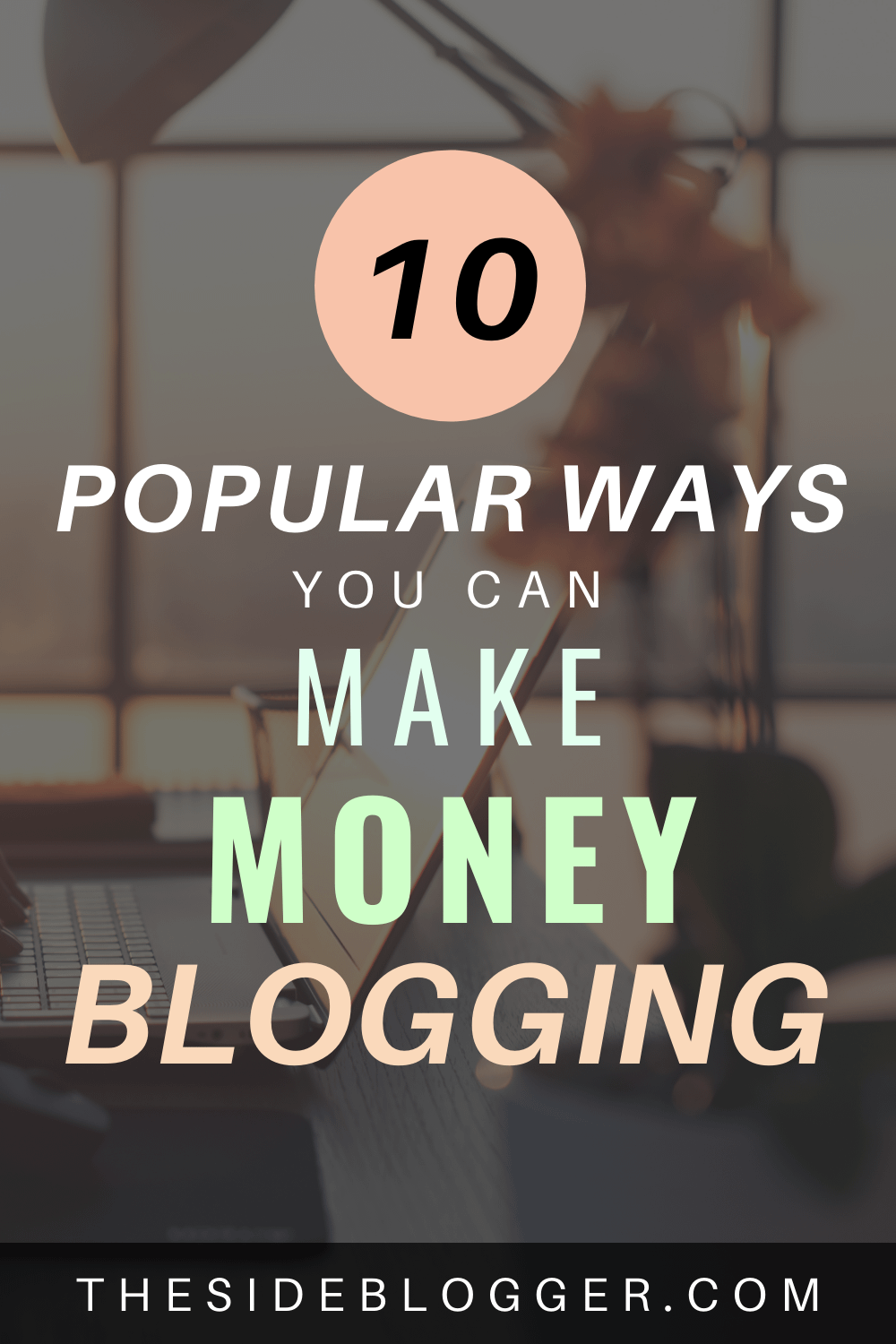 10 popular ways you can make money blogging