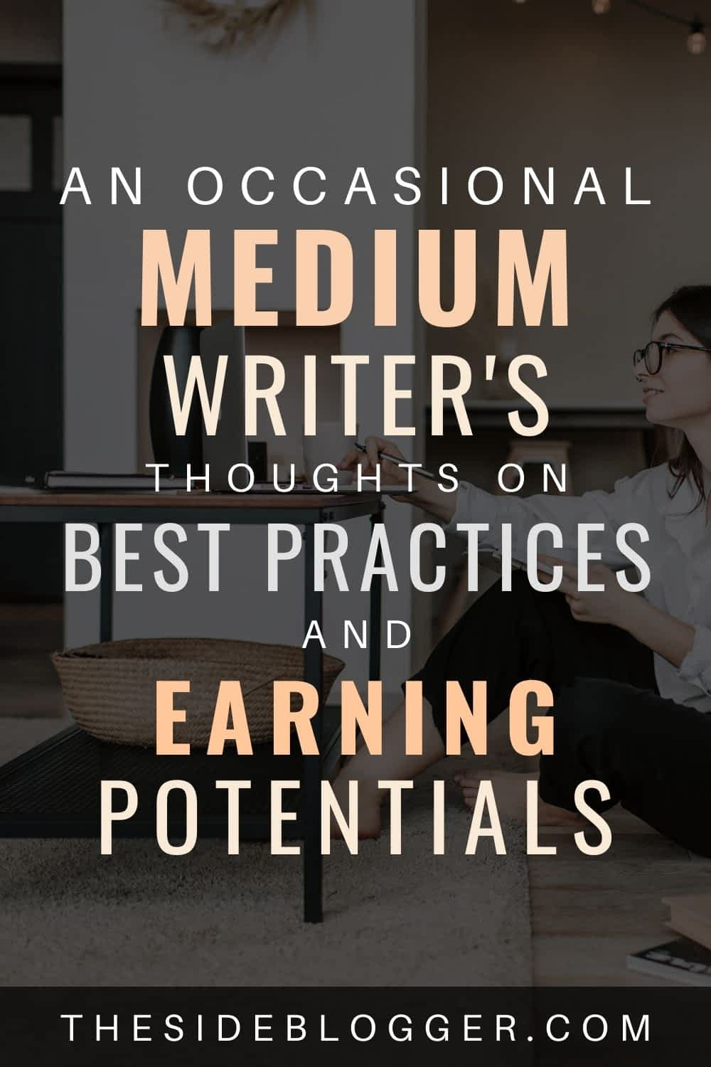 Medium best practices and earning potentials