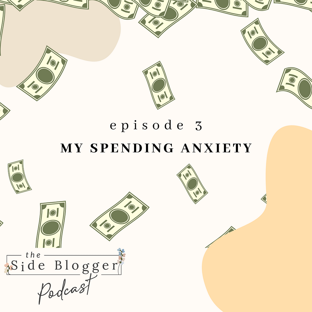 Podcast Episode 3 - My Spending Anxiety