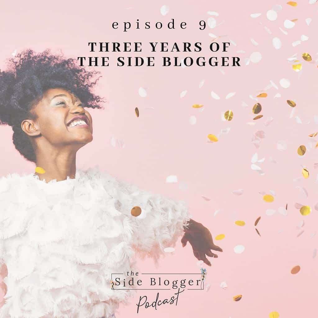 Episode 9 - Three Year Anniversary of The Side Blogger