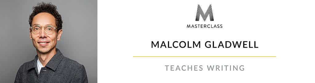 Malcolm Gladwell teaches writing on Masterclass.