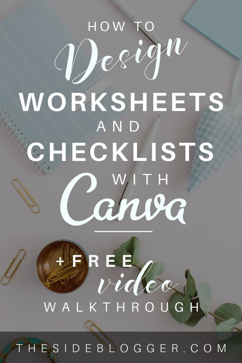 How to design worksheets and checklists and workbooks in Canva that you can use as email opt-in incentive/freebie | The Side Blogger #emaillist #blog #blogger #blogging #design #canva #canvatutorial #canvatips #designtips