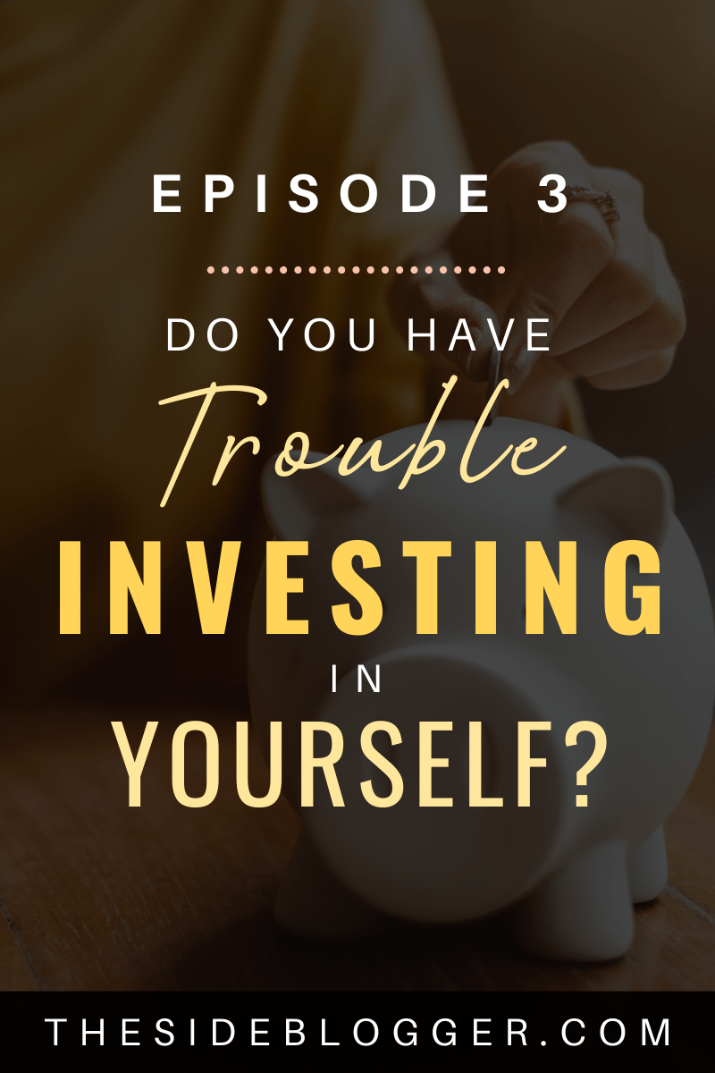 Podcast Episode 3 - Do you have trouble investing in yourself?