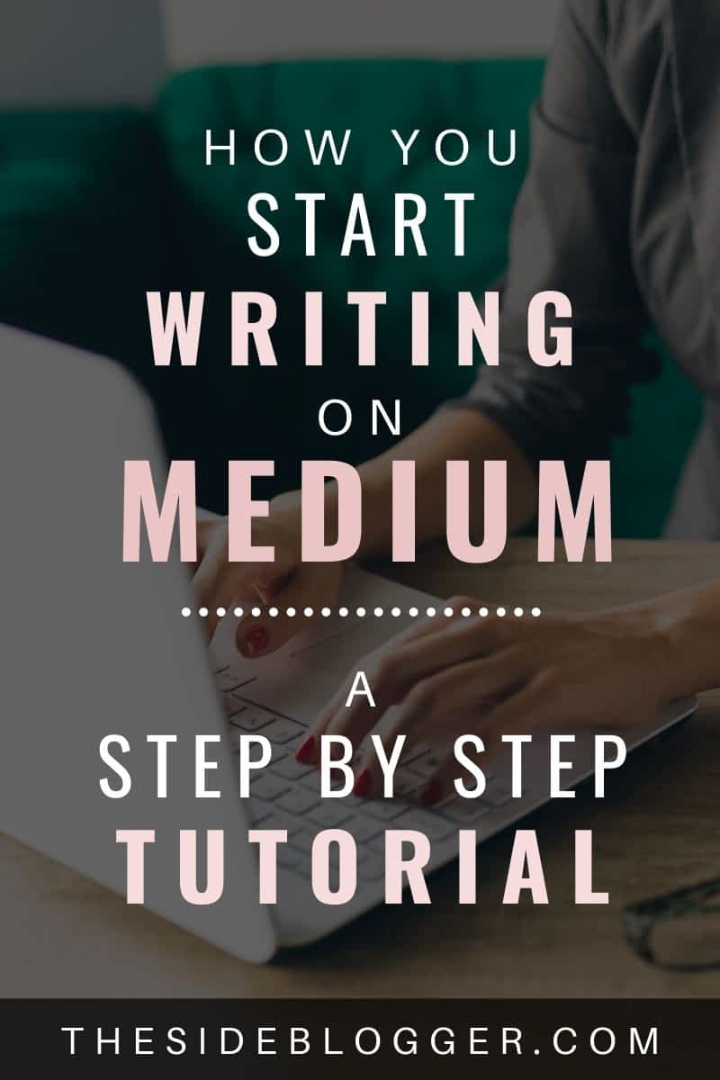 A step by step guide on how to start writing on Medium - the online publication for writers