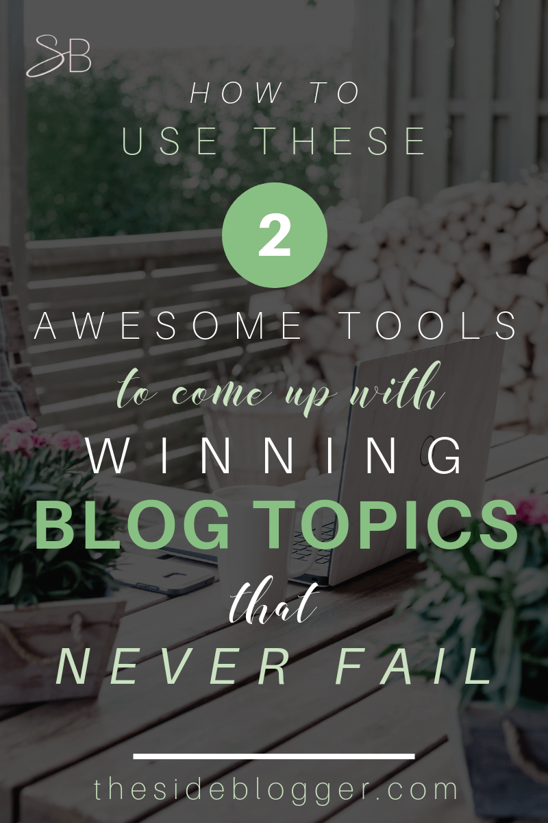 How to use Spyfu and Buzzsumo to come up with winning blog topics that never fail | The Side Blogger #blogger #blogging #blog #bloggingtips #blogtips