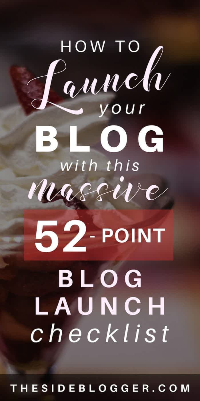 Start your brand new blog with this MASSIVE, 52-point, ultimate blog launch checklist. - The Side Blogger #blogger #blogging #bloggingtips #beginnerblogger