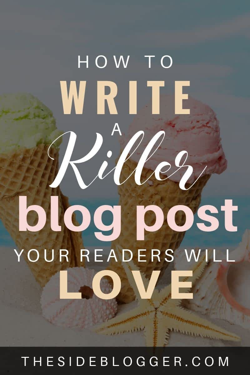 How to write a killer blog post that your readers will love and they'll keep coming back to your blog for more!