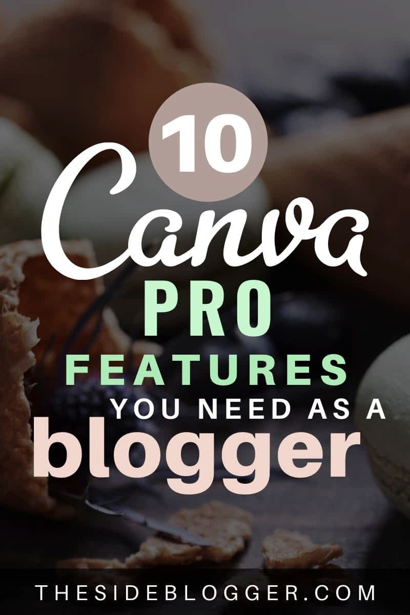 10 Canva Pro Features You Need as a Blogger