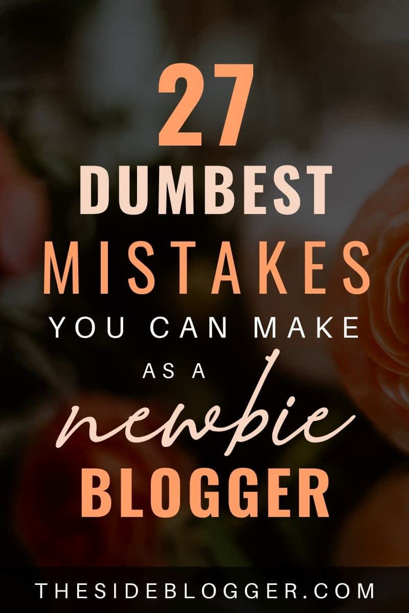 Dumbest mistakes you could make with your blog.