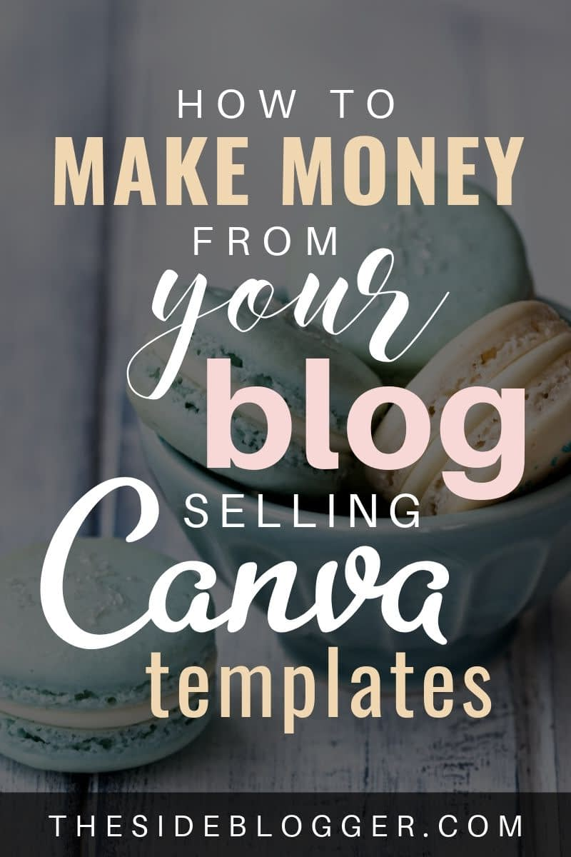 How to sell Canva templates and create a passive income stream from your blog.