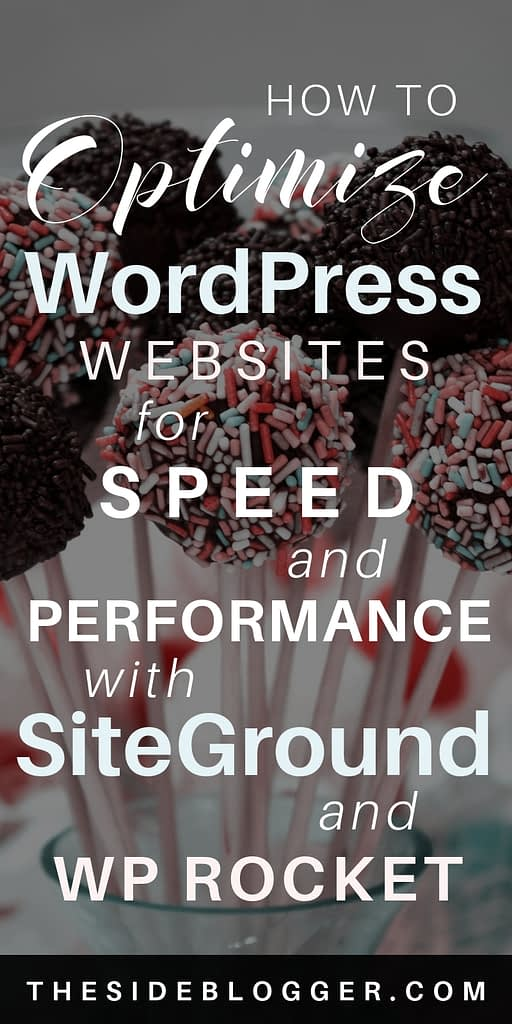 A complete guide to increasing your WordPress blog speed and improve performance, with SiteGround hosting and WP Rocket plugin. - The Side Blogger #wordpress #wordpresstips #blogging #bloggingforbeginners #bloggingtips #bloggingtipsforbeginners