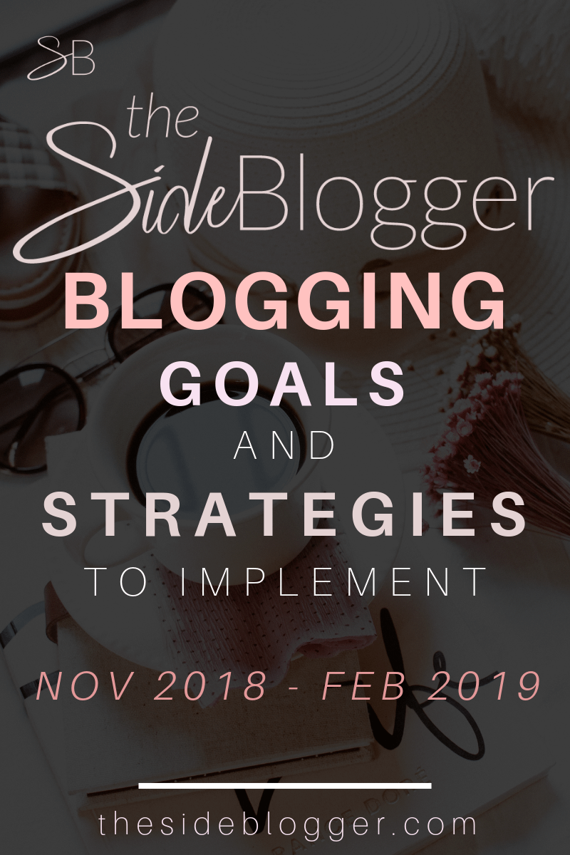 Blogging goals and strategies for The Side Blogger from November 2018 - February 2019