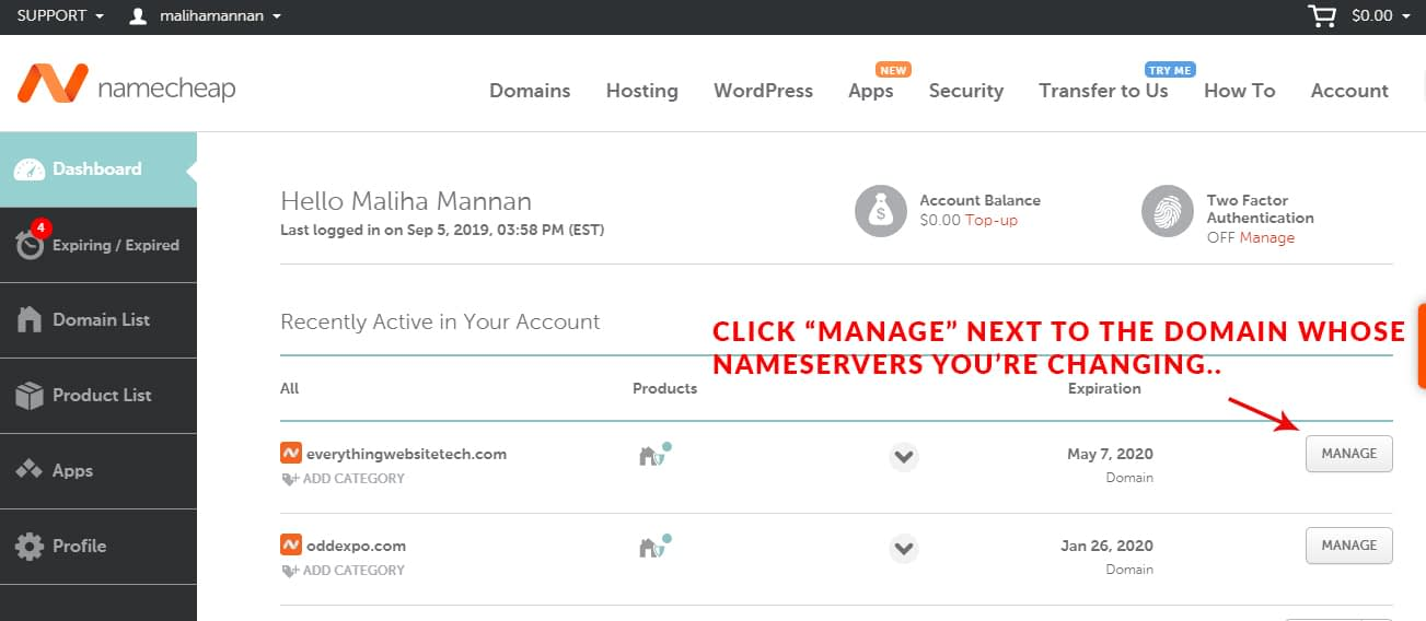 "On NameCheap, first log in to your account, then click on ""Manage"" next to the URL you're about to point to SiteGround."