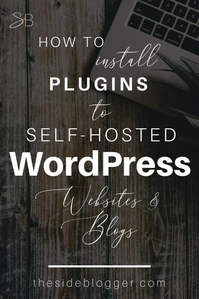 A step by step guide to installing plugins to self-hosted WordPress sites | The Side Blogger