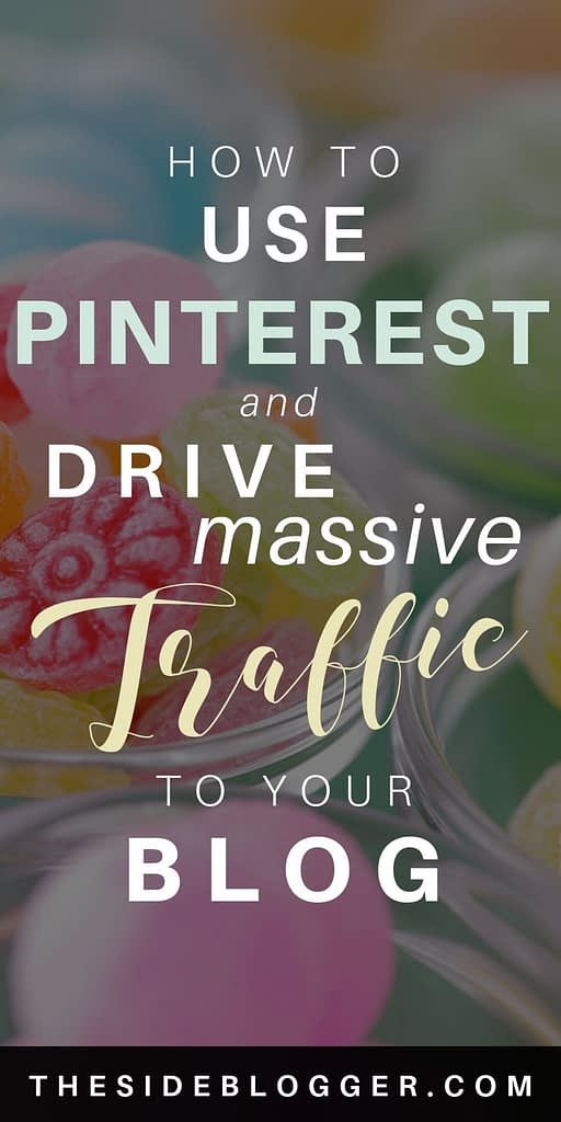 How to use Pinterest to drive massive traffic to your blog - A complete tutorial.
