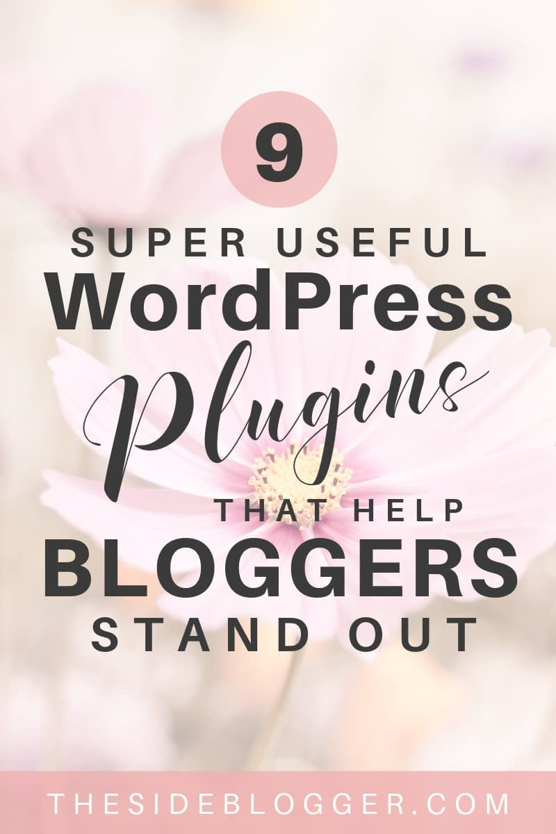 A list of 9 WordPress plugins for bloggers that can enhance a blog's functionalities and aesthetics. - The Side Blogger | #blogging #blogger #bloggingtips #wordpress #wordpresstips #wordpressplugins