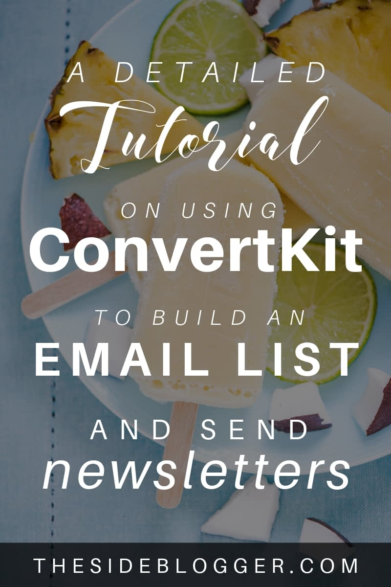 A detailed tutorial of ConvertKit -- one of the most popular email marketing platforms for bloggers and small business owners -- on how to build an email list and send newsletters - The Side Blogger #emaillist #emailmarketing #newsletter #blogging #blogger #subscriber