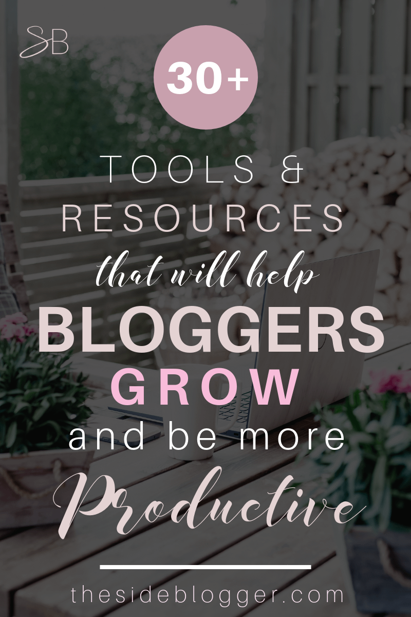 A list of 30 blogging tools and resources to make a blogger grow and be more productive | The Side Blogger #blog #blogging #blogger #bloggingresources #blogresources #blogtools #bloggingtools